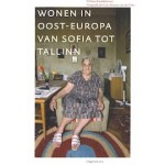 Wonen in Oost-Europa van Sofia tot Tallinn | Willem Kwekkeboom | 9789064506383 | Uitgeverij 010
