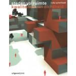 Steden vol ruimte. Kwaliteiten van dichtheid | Rudy Uytenhaak, Ed Melet, Jeroen Mensink | 9789064506697