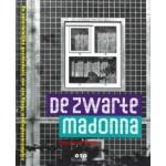 De Zwarte Madonna. De onfortuinlijke geschiedenis van een Haags woningbouwcomplex   Paul Groenendijk   9789064506833