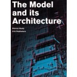 The Model and its Architecture | Patrick Healy, Arie Graafland | 9789064506840