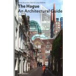 The Hague. An Architectural Guide