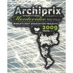 Archiprix International Montevideo 2009. The world's best graduation projects. Architecture - Urban design - Landscape architecture | Henk van der Veen | 9789064506901