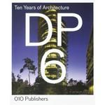 DP6. Ten Years of Architecture | Olof Koekebakker | 9789064507137