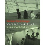 Space and the Architect. Lessons for Students in Architecture 2 | Herman Hertzberger | 9789064507335