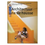 Architectuur na de hausse. Gouden Piramide 2010 | Ton Idsinga | 9789064507397