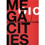 Megacities. Exploring a Sustainable Future | Steef Buijs, Wendy Tan, Devisari Tunas |  9789064507410