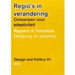 Regio's in verandering. Ontwerpen voor adaptiviteit. Design and Politics 5 | Gert de Roo, Daan Zandbelt | 9789064507892