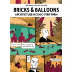 Bricks & Balloons. Architecture in comic-strip form | Mélanie van der Hoorn | 9789064507960