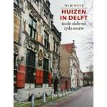 HUIZEN IN DELFT in de 16de en 17de eeuw | Wim Weve | 9789066303386