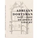 Adriaan Dortsman (1635-1682) De ideale gracht |  Pieter Vlaardingerbroek, Coen Ottenheym | 9789066303416