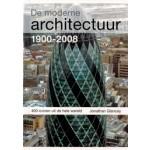 De moderne architectuur 1900-2008. 400 iconen uit de hele wereld | Jonathan Glancey | 9789068684544