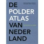 De Polderatlas van Nederland. Pantheon der Lage Landen | Clemens Steenbergen, Wouter Reh, Steffen Nijhuis, Michiel Pouderoijen | 9789068685091