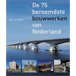 De 75 beroemdste bouwwerken van Nederland | Theo Van Oeffelt, Jan Derwig (Fotograaf) | 9789068685183