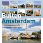 Buiten Amsterdam. Kleine geschiedenis van de Metropoolregio | Koen Kleijn | 9789068685350