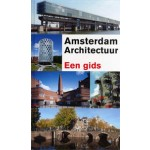 Amsterdam Architectuur. Een gids | Guus Kemme, Gaston Bekkers | 9789068685596