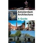 Amsterdam Architecture. A Guide (fifth expanded and revised edition) | Guus Kemme, Gaston Bekkers | 9789068685626