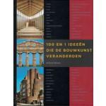 100 en 1 ideeën die de bouwkunst veranderden | Richard Weston | 9789068685824 | NAi Boekverkopers