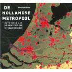 De Hollandse metropool. Ontwerpen aan de kwaliteit van interactiemilieus   Maurits de Hoog   9789068685893   THOTH