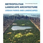 Metropolitan Landscape Architecture. Urban Parks and Landscapes