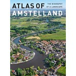 Atlas of Amstelland. The Biography of a Landscape | Jaap Evert Abrahamse, Menne Kosian, Erik Schmitz | 9789068686067