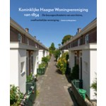 Koninklijke Haagse Woningvereniging van 1854. De bouwgeschiedenis van een kleine, onafhankelijke vereniging | Dorine van Hoogstraten | 9789068686180