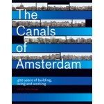 The Canals of Amsterdam. 400 years of living, working and building | Jos Smit, Koen Kleijn, Ernest Kurpershoek | 9789068686401