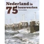 Nederland in 75 bouwwerken | Theo van Oeffelt | 9789068686609