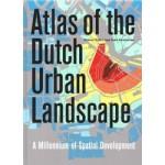 Atlas of the Dutch Urban Landscape. A Millennium of Spatial Development   Reinout Rutte, Jaap Evert Abrahamse   9789068686906   THOTH