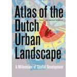 Atlas of the Dutch Urban Landscape. A Millennium of Spatial Development | Reinout Rutte, Jaap Evert Abrahamse | 9789068686906 | THOTH