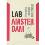 Lab Amsterdam. Working, Learning, Reflections | Stan Majoor, Marie Morel, Alex Straathof, Frank Suurenbroek, Willem van Winden | 9789068687330