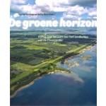 De groene horizon. Vijftig jaar bouwen aan het landschap van de Flevopolder | Harma Horlings, Anita Blom | 9789068687668 | THOTH