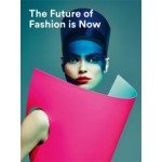 The Future of Fashion is Now | José Teunissen, Han Nefkens, Jos Arts, Hanka van der Voet, Boijmans Van Beuningen | 9789069182803