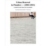 Urban Renewal in Flanders 2002-2011. A particular practice in Europe | Els Vervloesem, Bruno de Meulder, André Loeckx | 9789070289409
