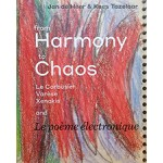 From Harmony to Chaos: Le Corbusier, Varèse, Xenakis and Le poème électronique | Pubsliher Duizend En Een | 9789071346491