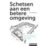 Schetsen aan een betere omgeving. Tuin- en landschapsarchitectuurprijsvragen 1947-1997 | Lodewijk Wiegersma | 9789075271904
