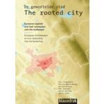 De gewortelde stad. Europese hoofdsteden en hun verbinding met het landschap | Wim Timmermans, Martin Woestenburg, Jos Jonkhof, Mario Shllaku, Silvi Yano | 9789075271935