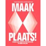 MAAK PLAATS! Werken aan knooppunt ontwikkeling in Noord-Holland | Miriam Ram, Shirin Jaffri, Paul Gerretsen, Daphne Rigter, Paul Chorus, Mariana Wiers-Faver Linhares | 9789076630168