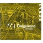 F.C.J. Dingemans 1905-1961. Stadsarchitect van Maastricht | Joosje van Geest | 9789076643540 | BONAS