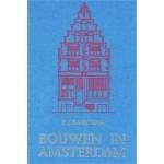 Bouwen in Amsterdam. Het Woonhuis in de Stad (reprint)