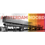 architectuurkaart Amsterdam Noord | Flora van Gaalen, Maarten Kloos | ARCAM | 9789076863979