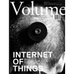 Volume 28. Internet of Things | Ole Bouman, Rem Koolhaas, Mark Wigley | 9789077966280