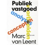 Publiek vastgoed. Analyses, concepten, voorbeelden | Marc van Leent | 9789078088653