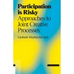 Participation is Risky