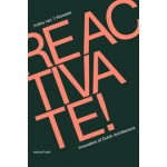 Reactivate! Responsive Innovators of Dutch Architecture | Indira van 't Klooster | 9789078088806