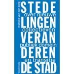 STEDELINGEN VERANDEREN DE STAD. Over nieuwe collectieven, publiek domein en transitie | Mariska van den Berg | 9789078088820