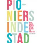 Pioniers in de stad. Wijkondernemers delen kennis en praktijk | Loes Leatemia, Ramon Schleijpen, Marga Verheije | 9789078088905