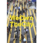 We Own The City. Enabling Community Practice in Architecture and Urban Planning in Amsterdam, Hong Kong, New York, Moscow and Taipei | Tris Kee, Francesca Miazzo | 9789078088912