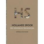 Hollands Spoor, een Koninklijk treinstation | Koos Havelaar | 9789078824046