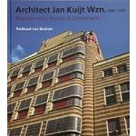 Architect Jan Kuijt Wzn. 1884 - 1944 Bouwen voor Vroom & Dreesmann | Radboud van Beekum | 9789079156429