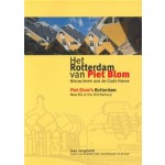 Piet Blom'S Rotterdam. New life at the Old Harbour | Jaap Hengeveld | 9789079369027